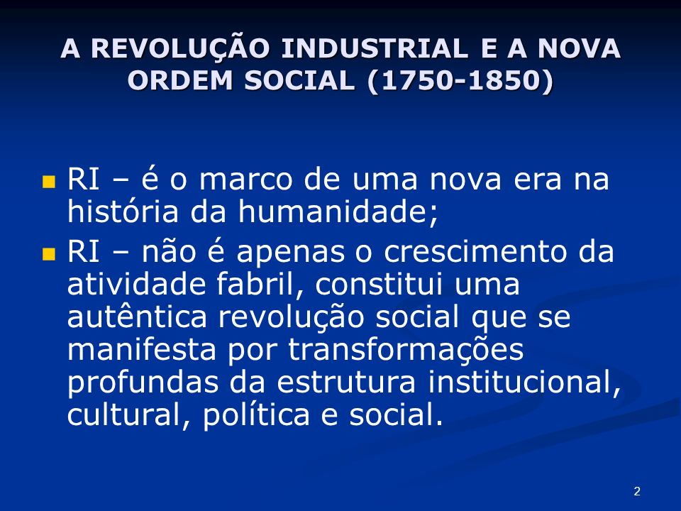 A REVOLUÇÃO INDUSTRIAL E A NOVA ORDEM SOCIAL (1750-1850)