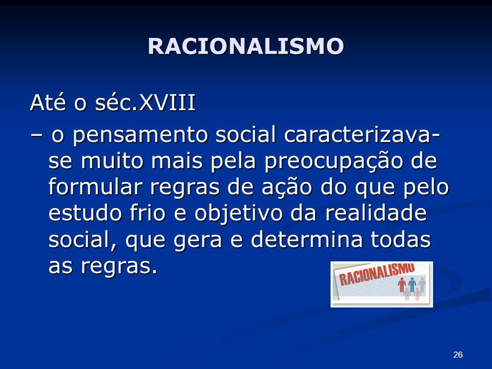RACIONALISMO Até o séc.XVIII.