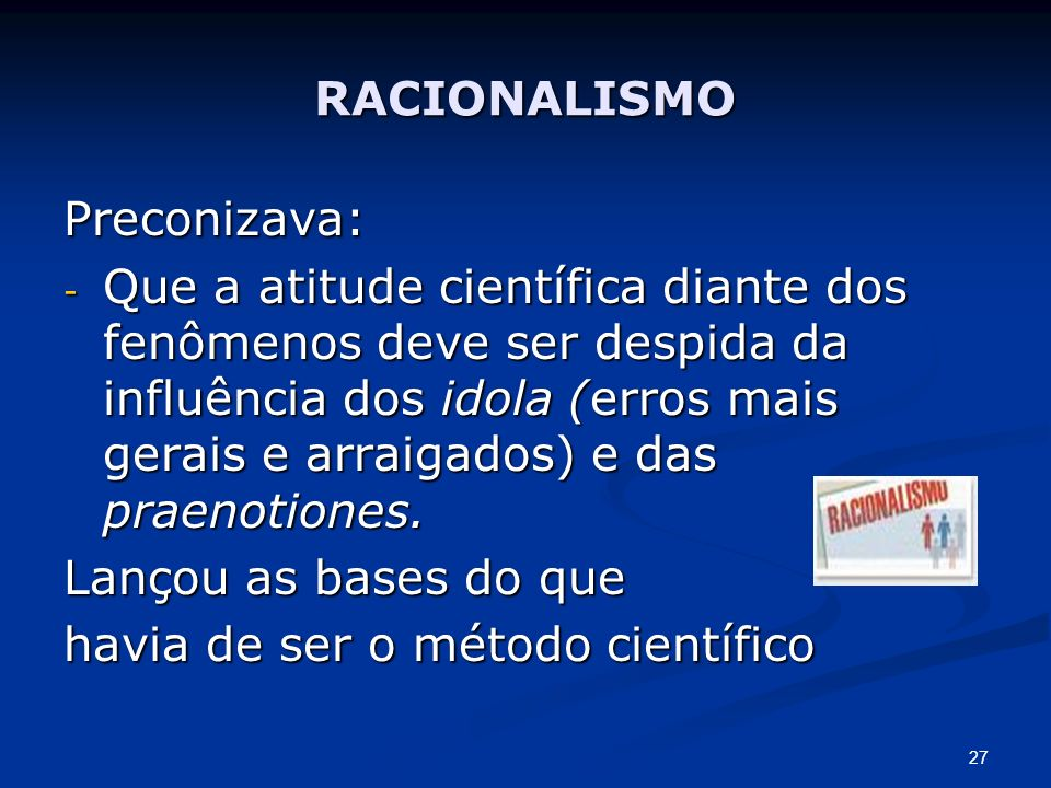 RACIONALISMO Preconizava: