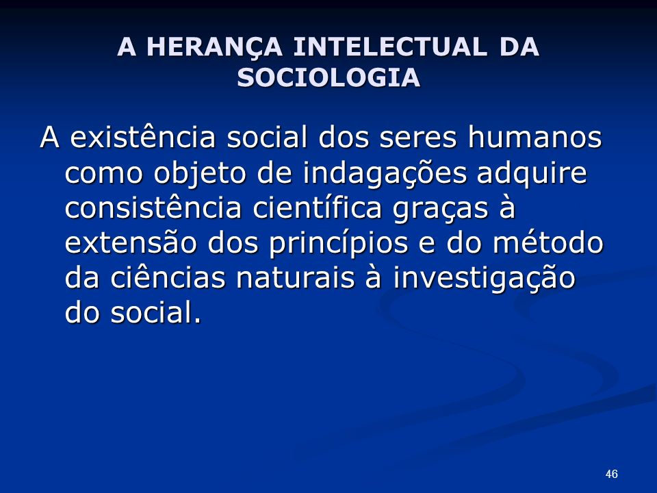 A HERANÇA INTELECTUAL DA SOCIOLOGIA