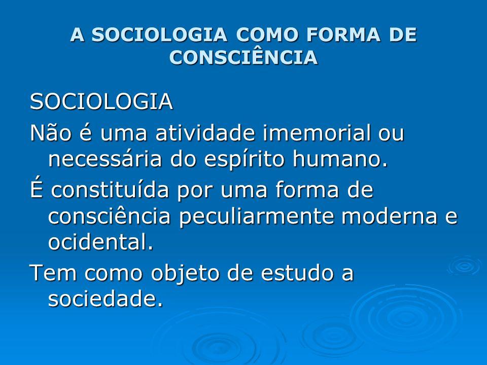 A SOCIOLOGIA COMO FORMA DE CONSCIÊNCIA