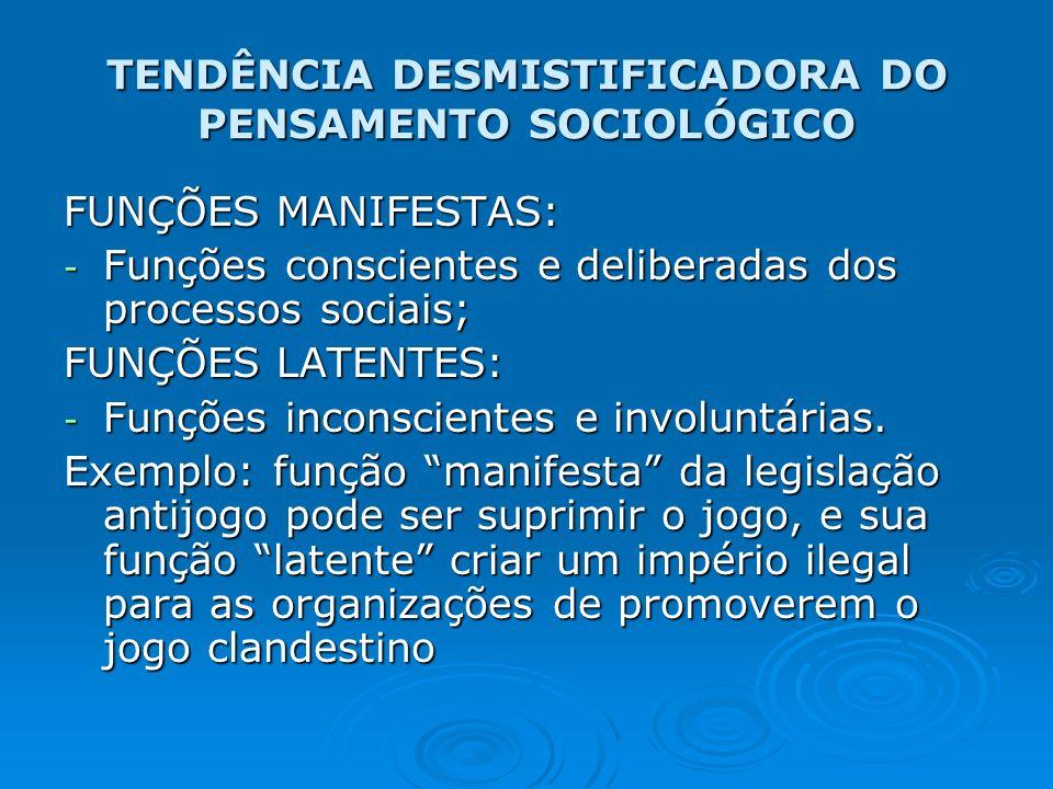 TENDÊNCIA DESMISTIFICADORA DO PENSAMENTO SOCIOLÓGICO