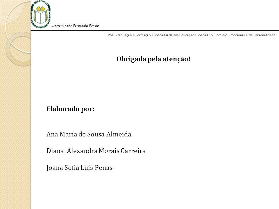 Ana Maria de Sousa Almeida Diana Alexandra Morais Carreira