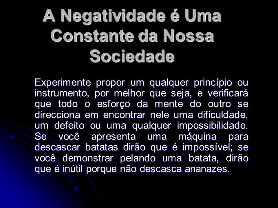 A Negatividade é Uma Constante da Nossa Sociedade