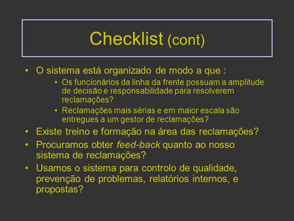 Checklist (cont) O sistema está organizado de modo a que :
