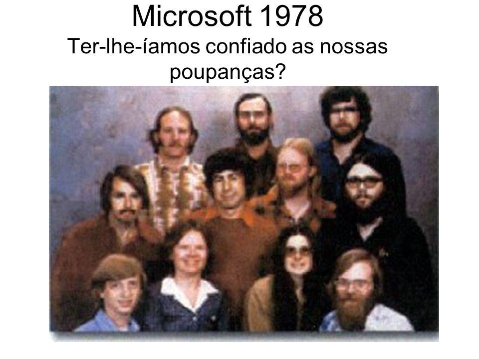 Microsoft 1978 Ter-lhe-íamos confiado as nossas poupanças