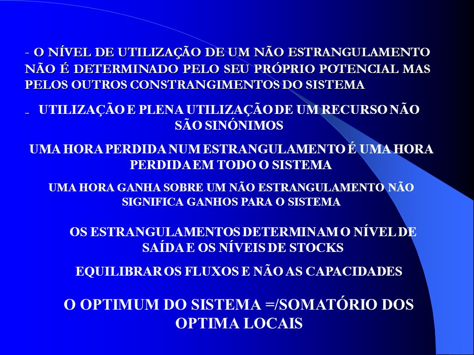 O OPTIMUM DO SISTEMA =/SOMATÓRIO DOS OPTIMA LOCAIS