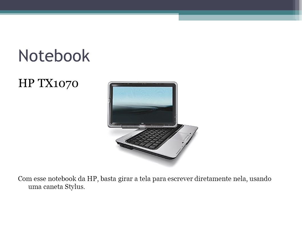 Notebook HP TX1070.