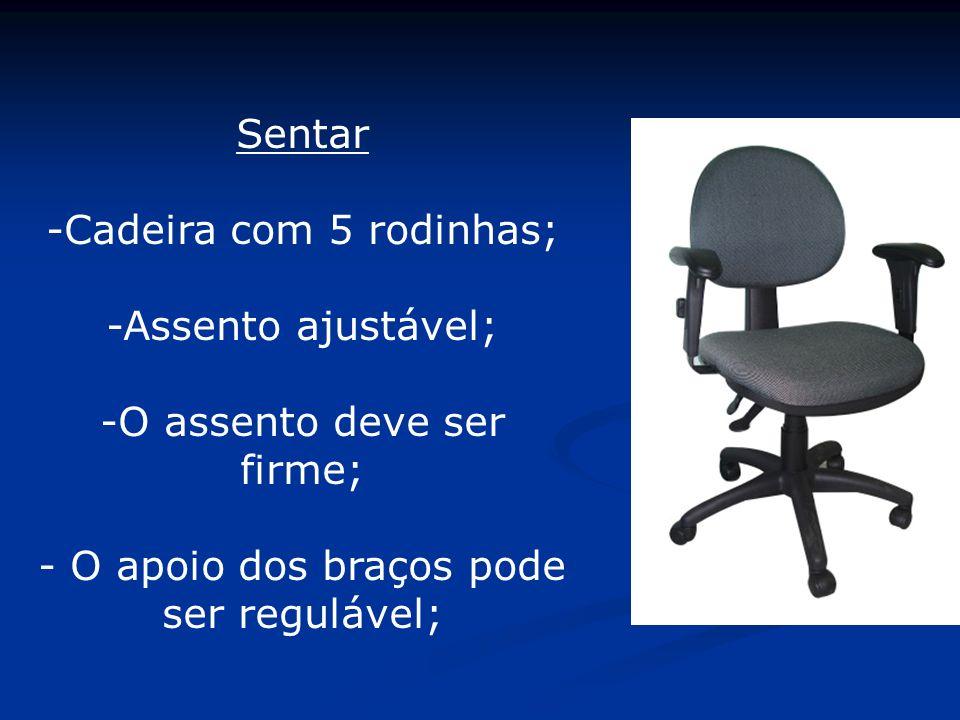 -Cadeira com 5 rodinhas; -Assento ajustável;