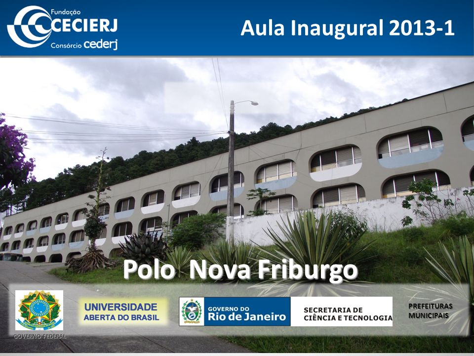 Aula Inaugural 2013-1 Polo Nova Friburgo PREFEITURAS MUNICIPAIS