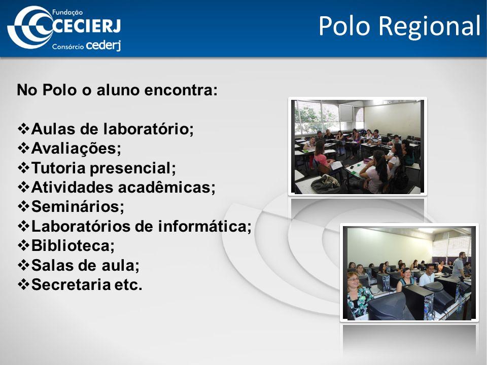 Polo Regional No Polo o aluno encontra: Aulas de laboratório;