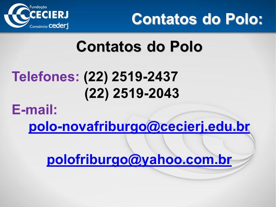 Contatos do Polo: Contatos do Polo Telefones: (22) 2519-2437