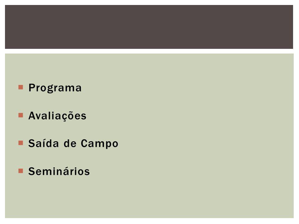Programa Avaliações Saída de Campo Seminários