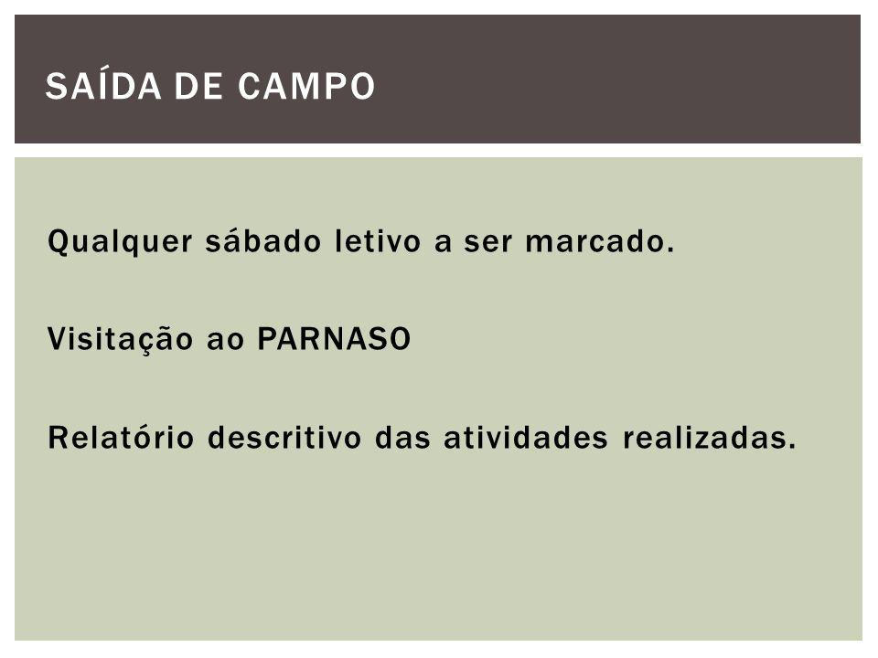 SAÍDA DE CAMPO Qualquer sábado letivo a ser marcado.