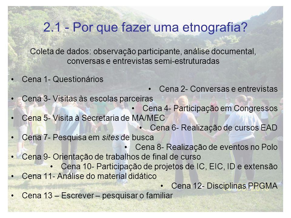 2.1 - Por que fazer uma etnografia