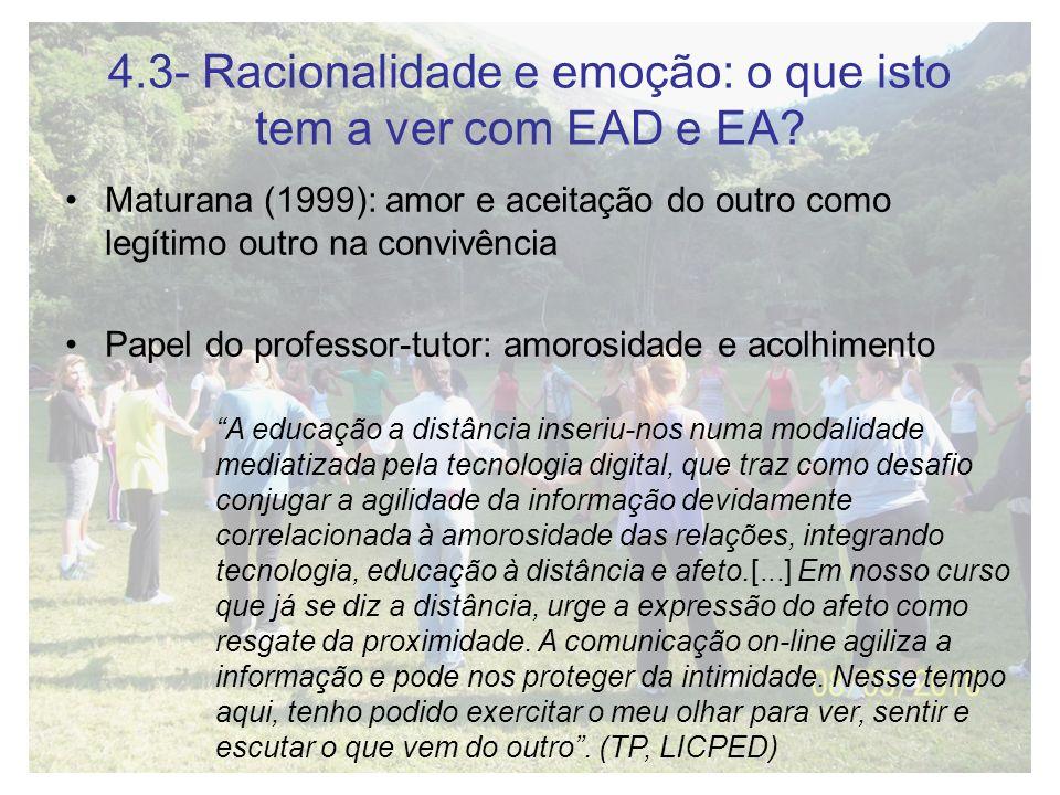 4.3- Racionalidade e emoção: o que isto tem a ver com EAD e EA