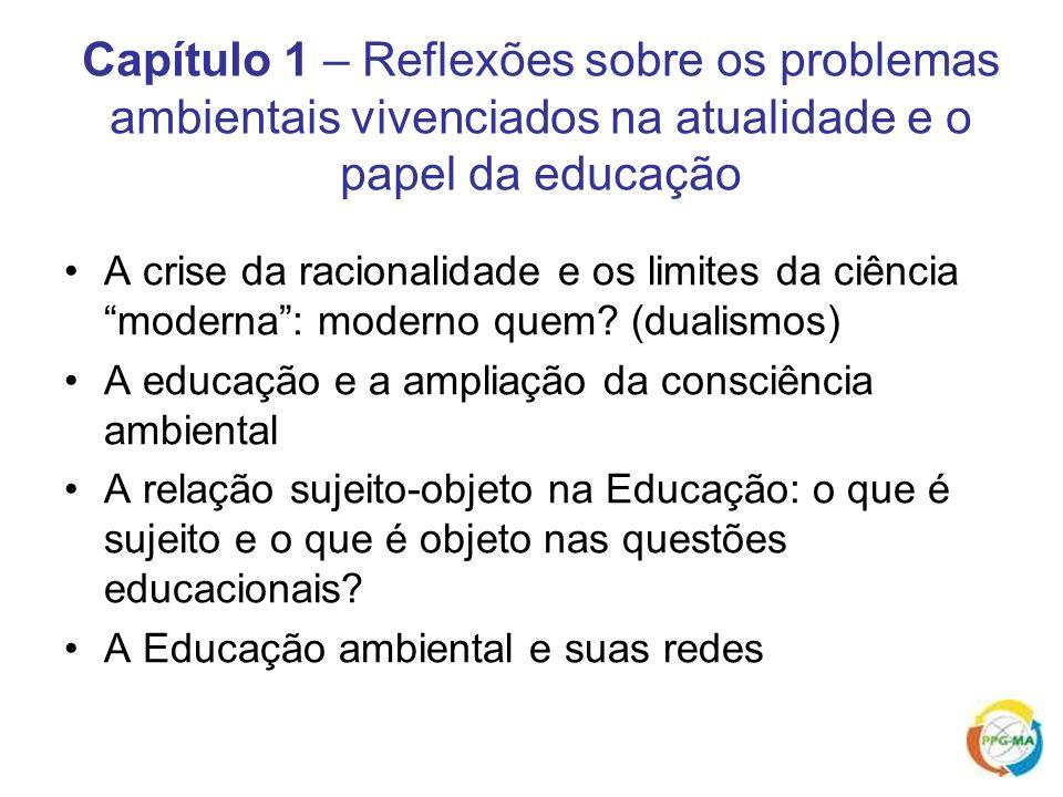 Capítulo 1 – Reflexões sobre os problemas ambientais vivenciados na atualidade e o papel da educação