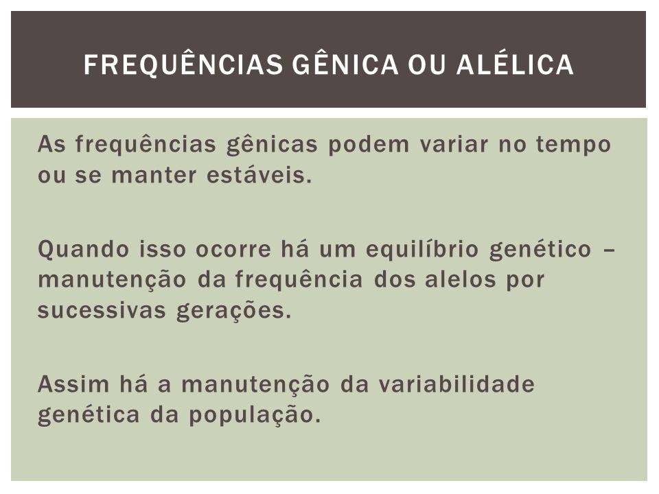 FREQUÊNCIAS GÊNICA OU ALÉLICA