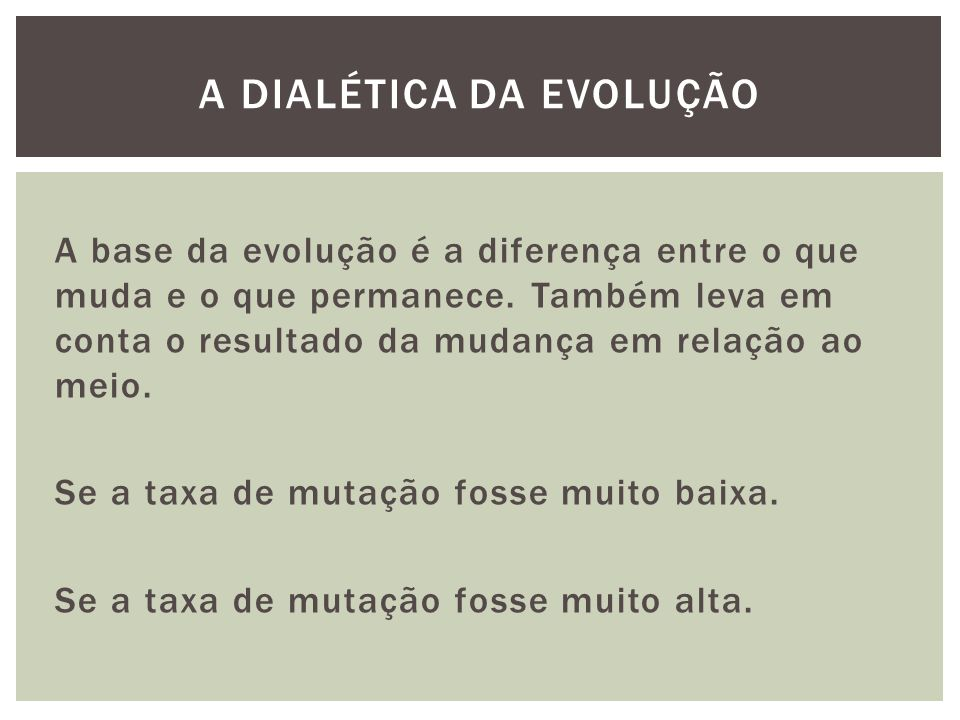 A DIALÉTICA DA EVOLUÇÃO