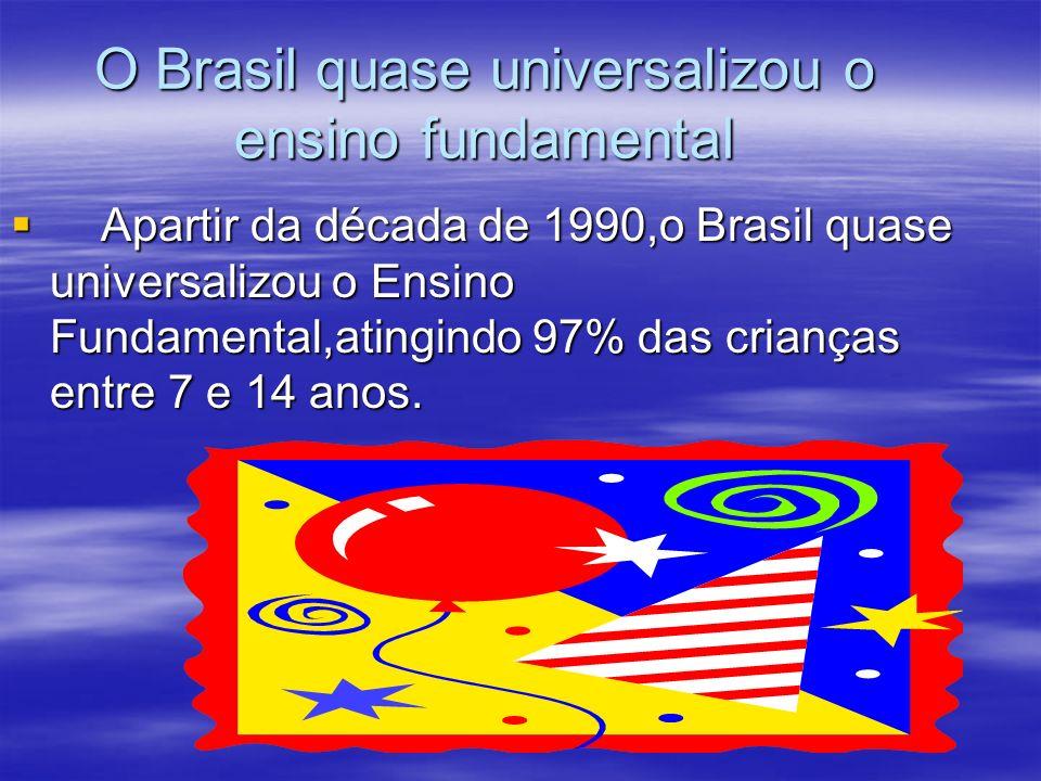 O Brasil quase universalizou o ensino fundamental