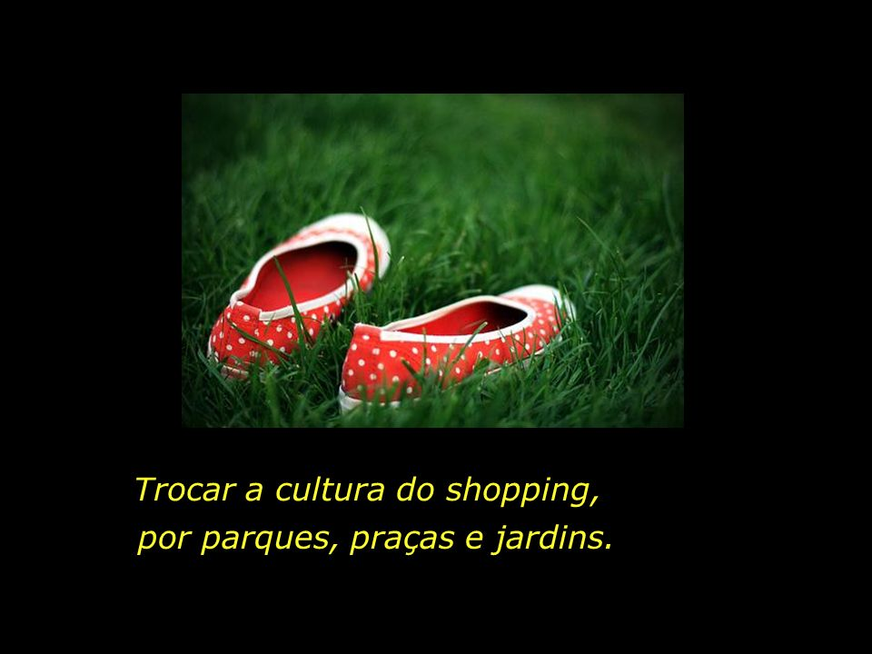 Trocar a cultura do shopping,