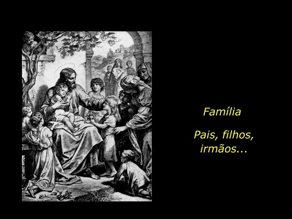 Família Pais, filhos, irmãos...