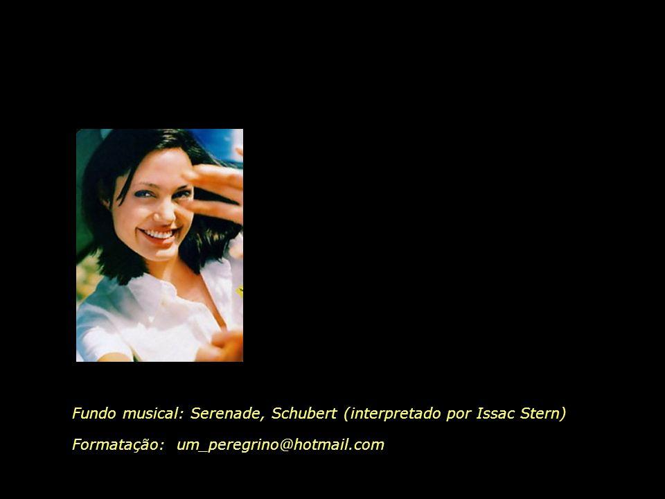 Fundo musical: Serenade, Schubert (interpretado por Issac Stern)