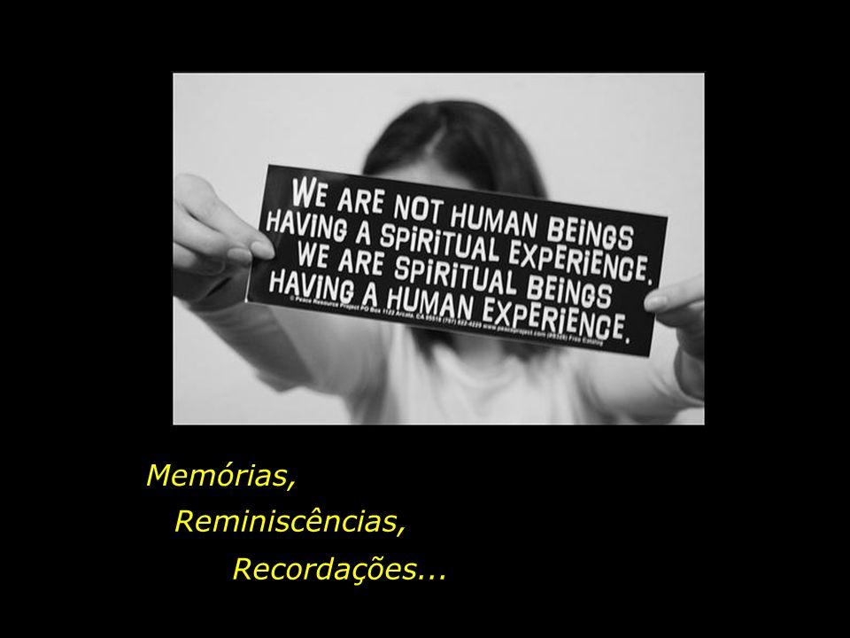 Memórias, Reminiscências, Recordações...