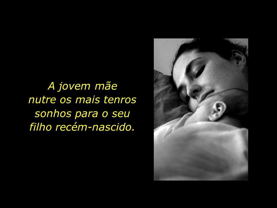 nutre os mais tenros sonhos para o seu filho recém-nascido.