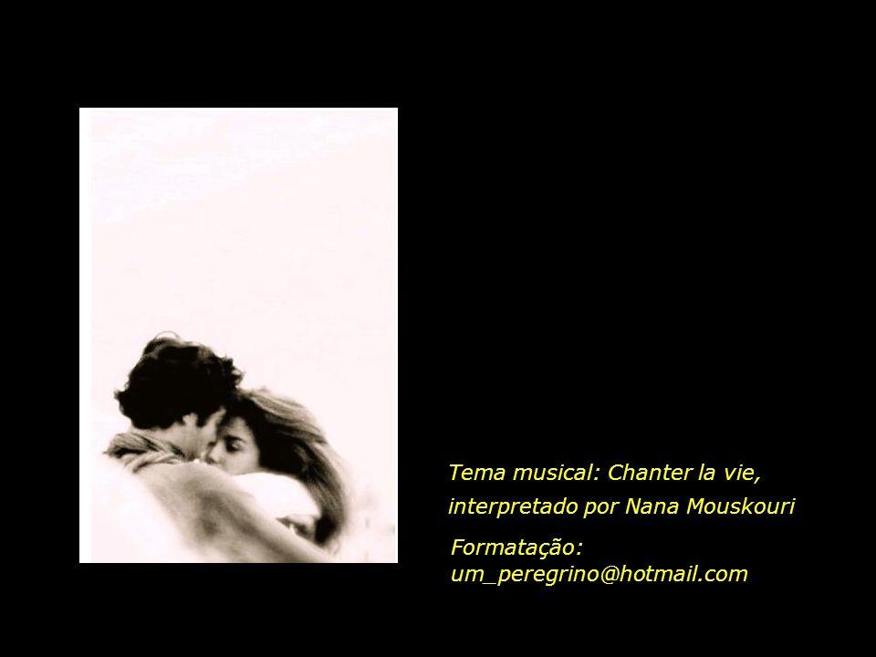 Tema musical: Chanter la vie, interpretado por Nana Mouskouri