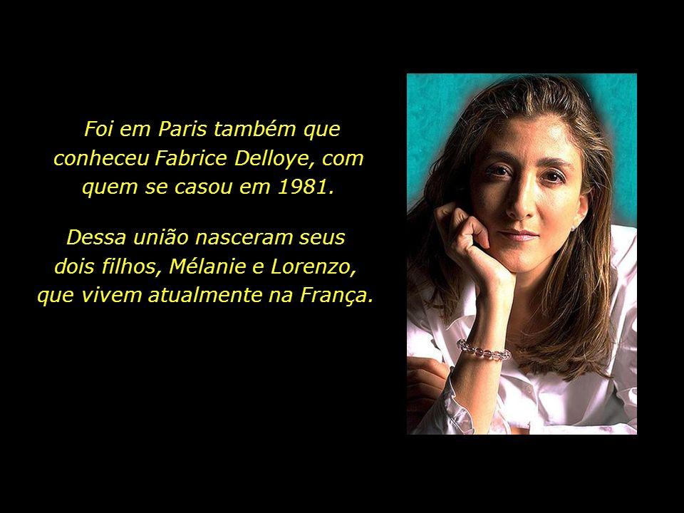 Foi em Paris também que conheceu Fabrice Delloye, com quem se casou em 1981.