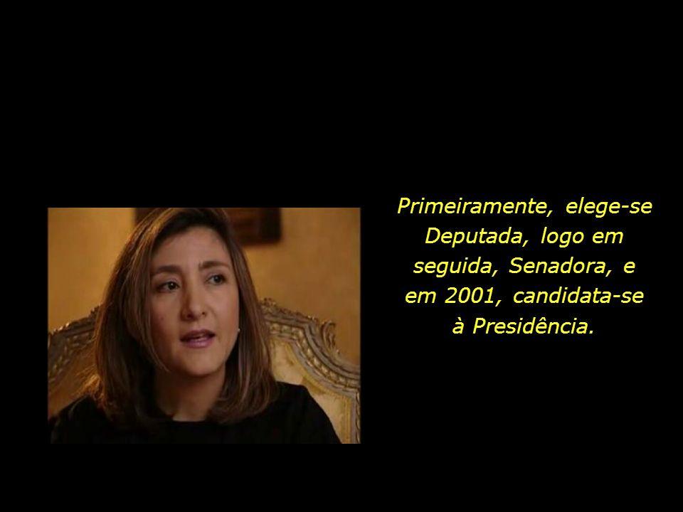 Primeiramente, elege-se Deputada, logo em seguida, Senadora, e em 2001, candidata-se à Presidência.