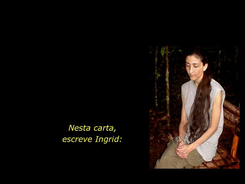 Nesta carta, escreve Ingrid: