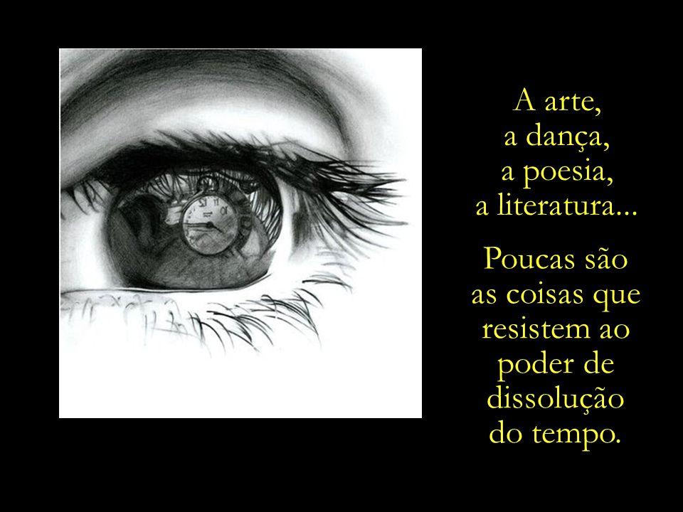 as coisas que resistem ao poder de dissolução