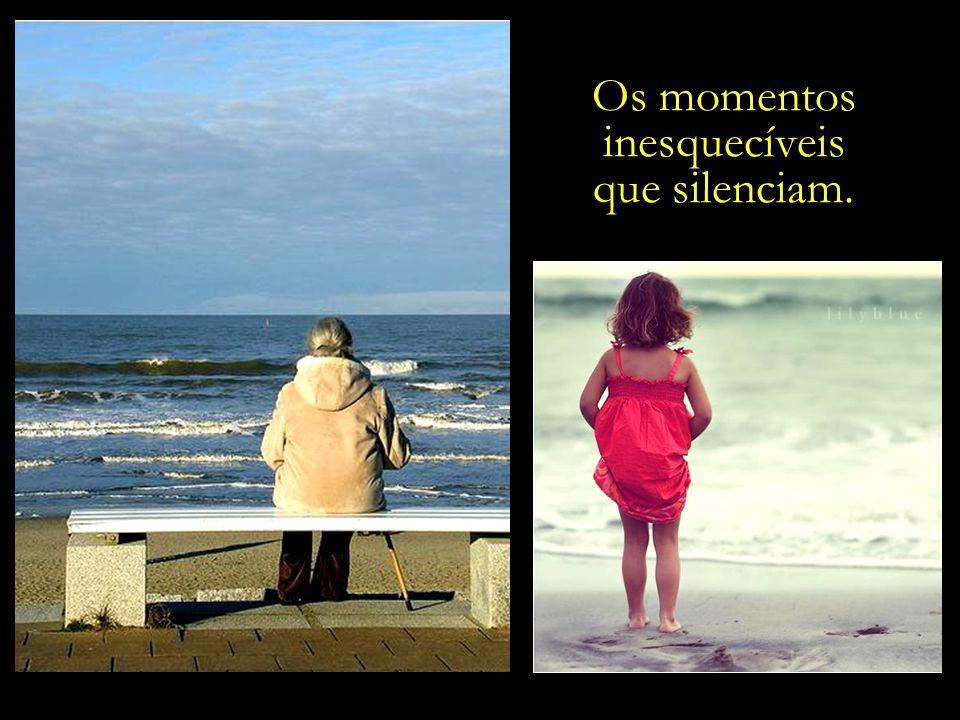 Os momentos inesquecíveis