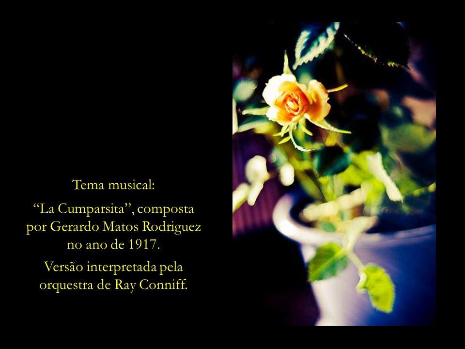 La Cumparsita , composta por Gerardo Matos Rodriguez no ano de 1917.