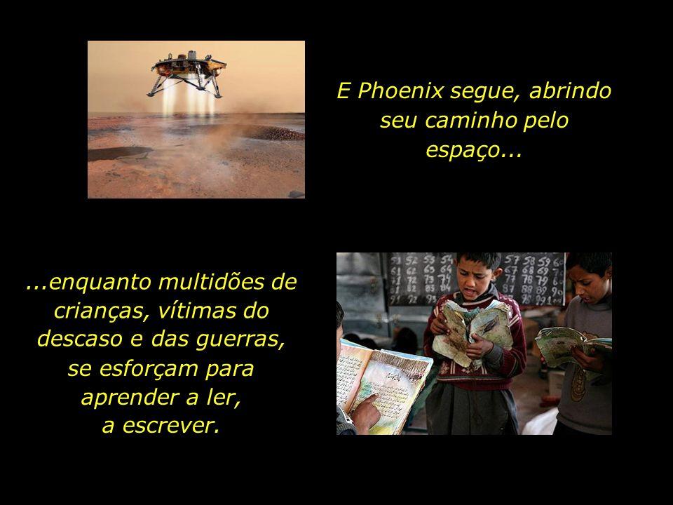 E Phoenix segue, abrindo seu caminho pelo espaço...