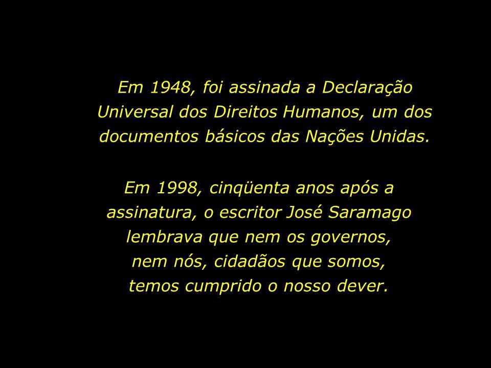 Em 1948, foi assinada a Declaração Universal dos Direitos Humanos, um dos documentos básicos das Nações Unidas.