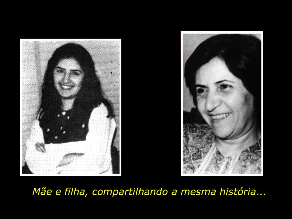 Mãe e filha, compartilhando a mesma história...