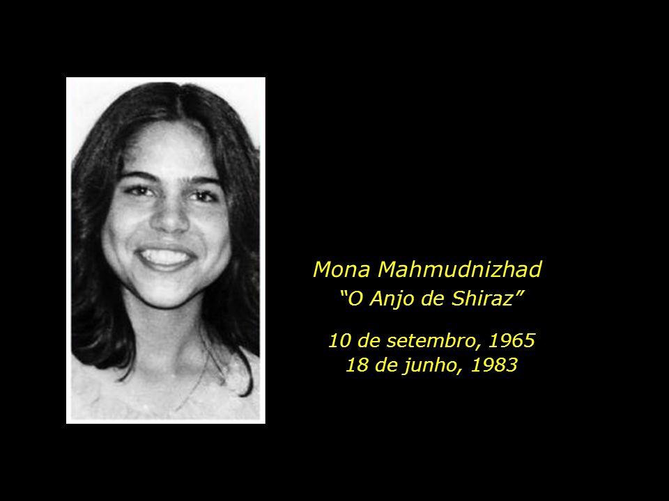 Mona Mahmudnizhad O Anjo de Shiraz 10 de setembro, 1965