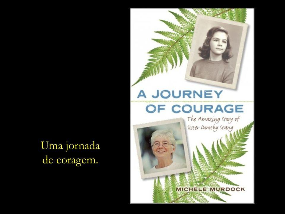 Uma jornada de coragem.