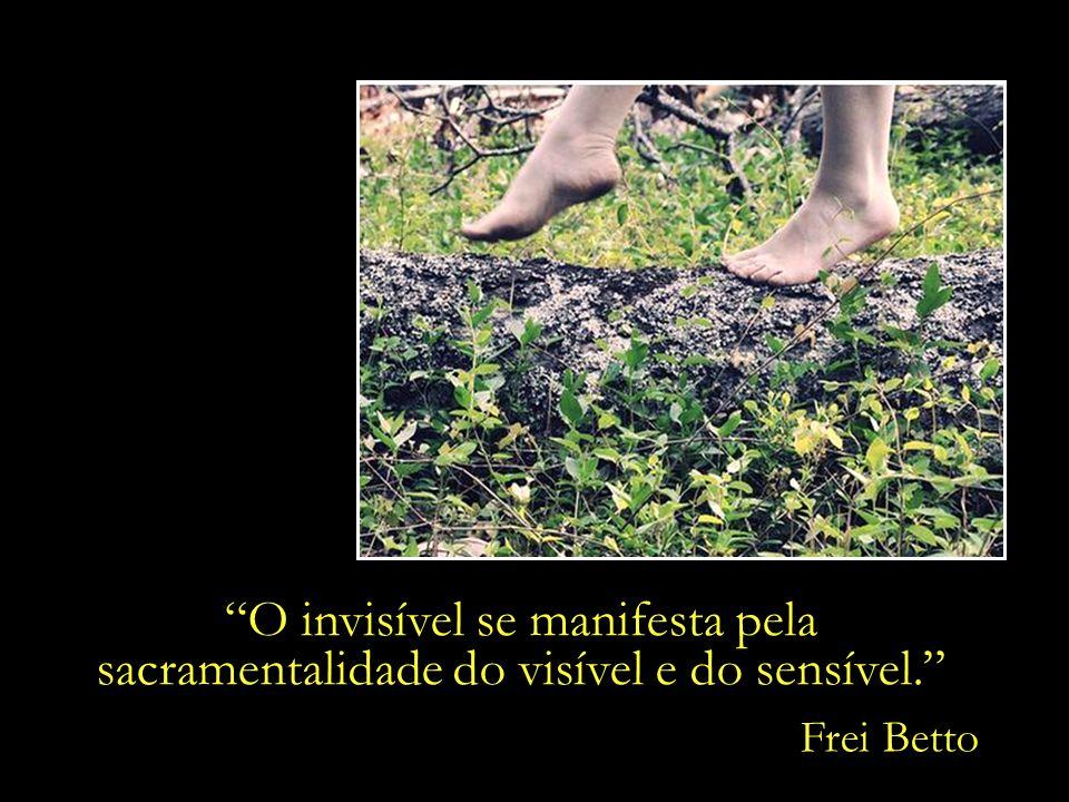 O invisível se manifesta pela sacramentalidade do visível e do sensível.