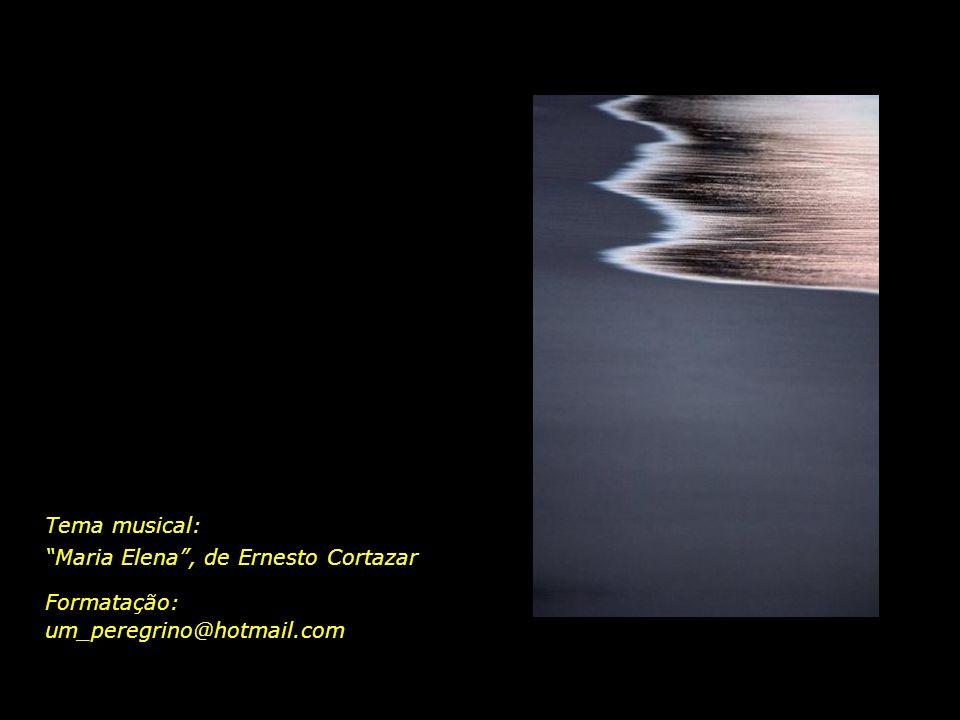 Tema musical: Maria Elena , de Ernesto Cortazar Formatação: um_peregrino@hotmail.com