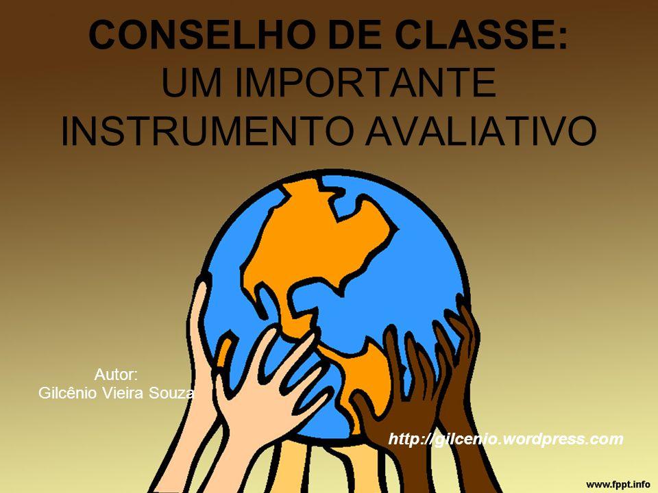 CONSELHO DE CLASSE: UM IMPORTANTE INSTRUMENTO AVALIATIVO