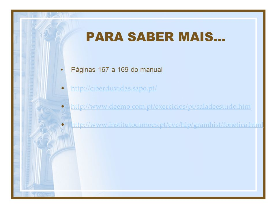 PARA SABER MAIS... Páginas 167 a 169 do manual