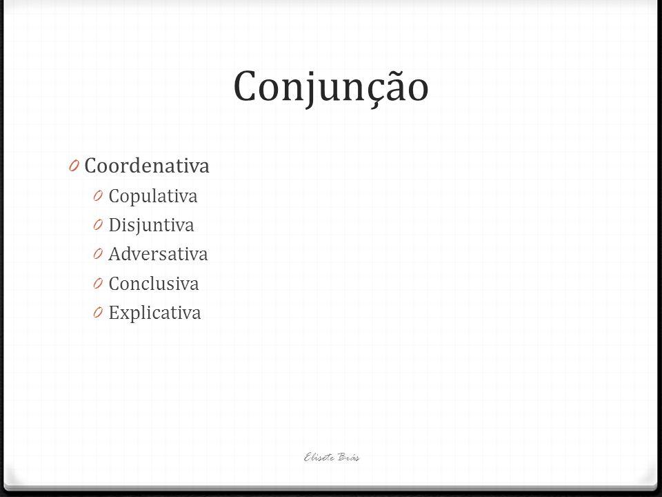 Conjunção Coordenativa Copulativa Disjuntiva Adversativa Conclusiva