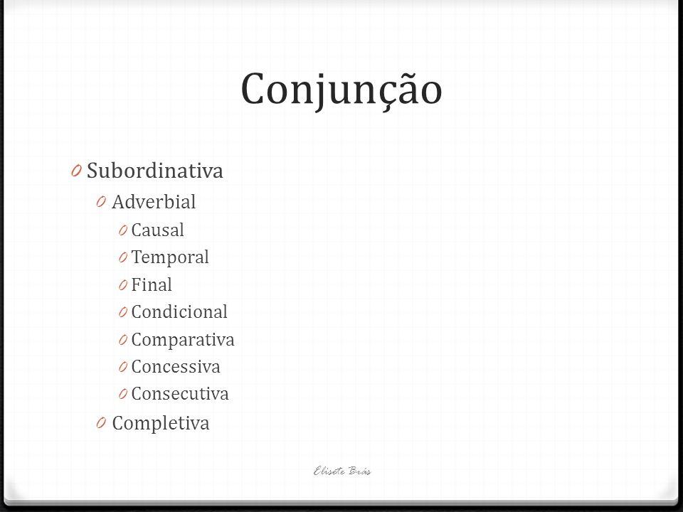 Conjunção Subordinativa Adverbial Completiva Causal Temporal Final