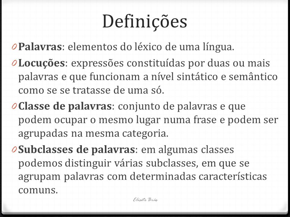 Definições Palavras: elementos do léxico de uma língua.