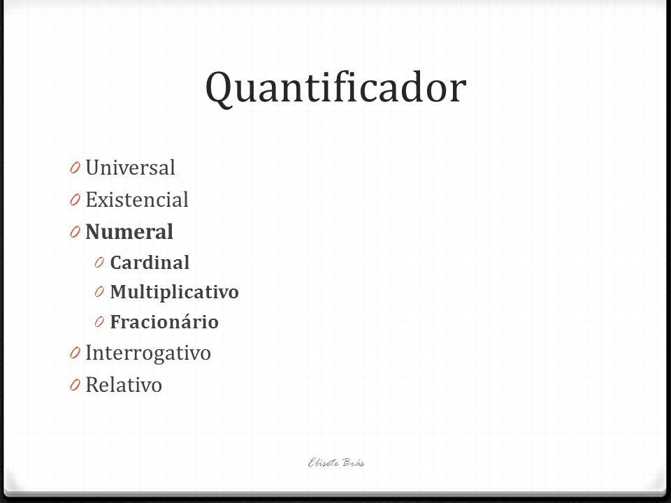 Quantificador Universal Existencial Numeral Interrogativo Relativo