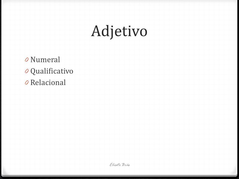 Adjetivo Numeral Qualificativo Relacional Elisete Brás